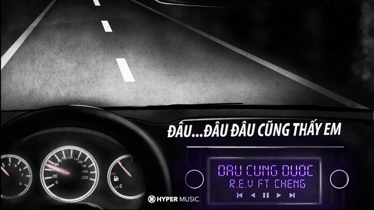 [Lyrics HD] Đâu Cũng Được - R.E.V x Cheng (Prod. by SnoweeD x Ubin-G)    DZUS Release