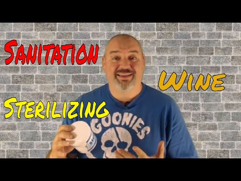 Wine Making Basics | Sterilizing And Sanitizing