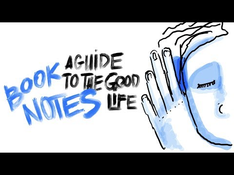 """Book Notes: """"A Guide to the Good Life"""" by William B. Irvine"""