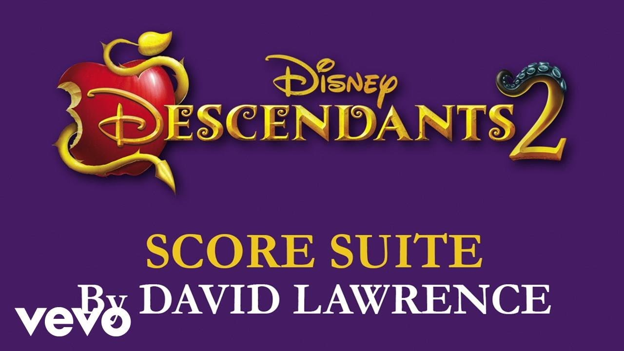 "David Lawrence – Descendants 2 Score Suite (From ""Descendants 2″/Audio Only)"