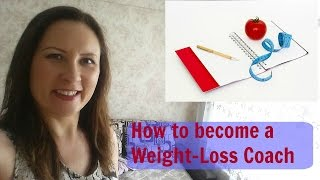 *How to Become a Weight-Loss Coach* / *How to Coach* - 3 Essentials