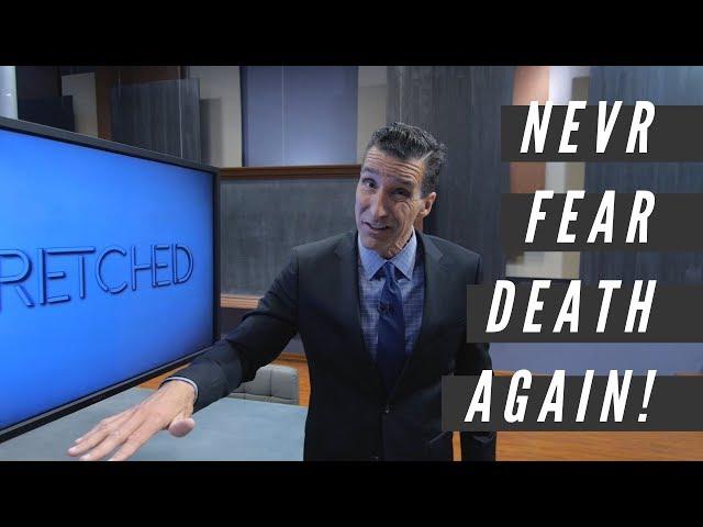 Never fear death again!