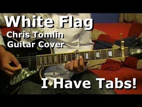 White Flag By Chris Tomlin - Lead Electric Guitar Cover - I HAVE TAB!!!