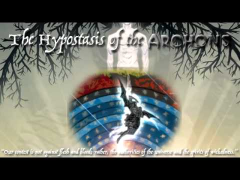 The Hypostasis Of the Archons