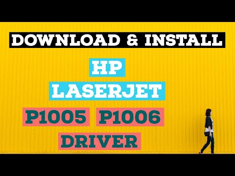 HOW TO DOWNLOAD AND INSTALL HP LASERJET P1005 And P1006 PRINTER DRIVER ON WINDOWS 10, WINDOWS 7  & 8