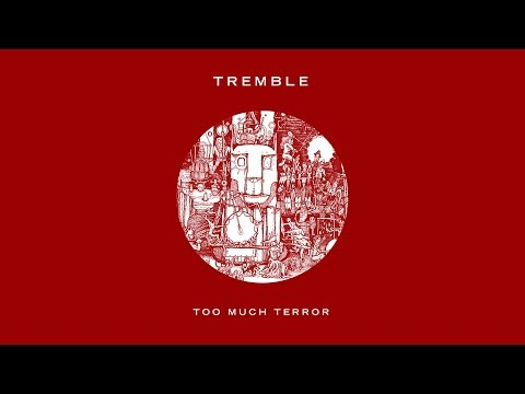 Tremble - Too Much Terror
