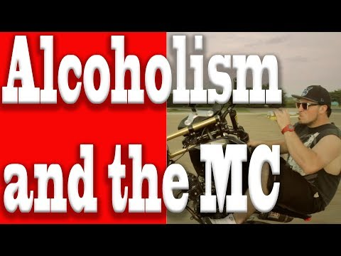alcoholism in the MC