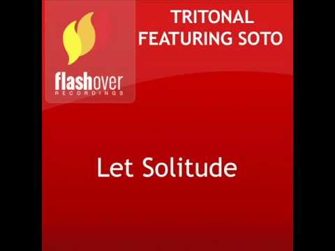 Tritonal feat Soto - Let Solitude (Air Up There Mix) [HQ]