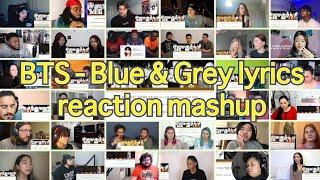 Download lagu [BTS] Blue & Grey lyrics video|reaction mashup