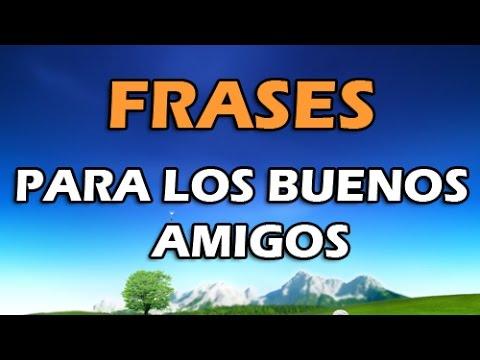 Frases Para Un Amigo O Amiga Frases Para Los Buenos Amigos