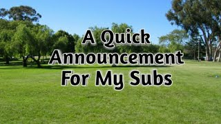 A Quick Announcement For My Subs