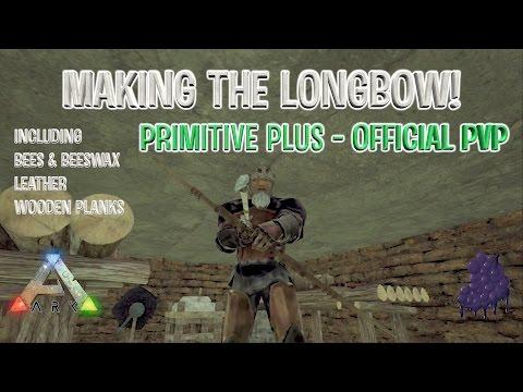 ARK PRIMITIVE PLUS - Making The Longbow Walkthrough!