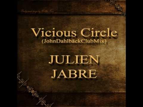 Vicious Circle - JULIEN JABRE (JohnDahlbäckClubMix)(2009)