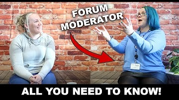 All you need to know about being a Forum Moderator!