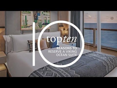 Top 10 Reasons to Reserve a Viking Ocean Suite