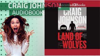 Listen To Top 10 Craig Johnson Audiobooks, Starring: Land of Wolves: Longmire Mysteries, Book 15