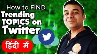 How to FIND Whats TRENDING on TWITTER | Get Top Trending Hashtags in 2019 | The Indian Freelancer