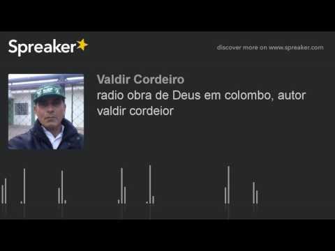 radio obra de Deus em colombo, autor valdir cordeior (made with Spreaker)