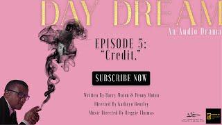 "Day Dream 105: ""Credit."""