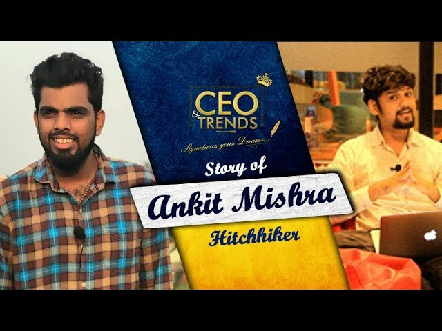 Story of Ankit Mishra | Mumbai to Meghalaya without money | Hitchhiker | Episode 3 | CEO & Trends