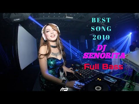 dj-senorita-full-bass-best-song-2019-||-remix-lagu-baru-2019