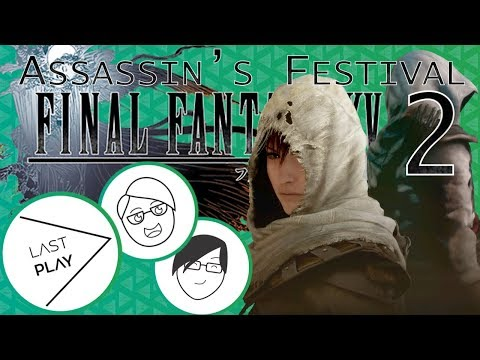 Final Fantasy XV: Assassin's Festival (Part 2): Stunt Doubles Union | Last Play