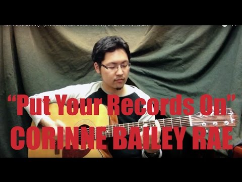 """Put Your Records On"" [Solo Guitar Cover] CORINNE BAILEY RAE"