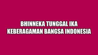 BHINNEKA TUNGGAL IKA ,KEBERAGAMAN BANGSA INDONESIA