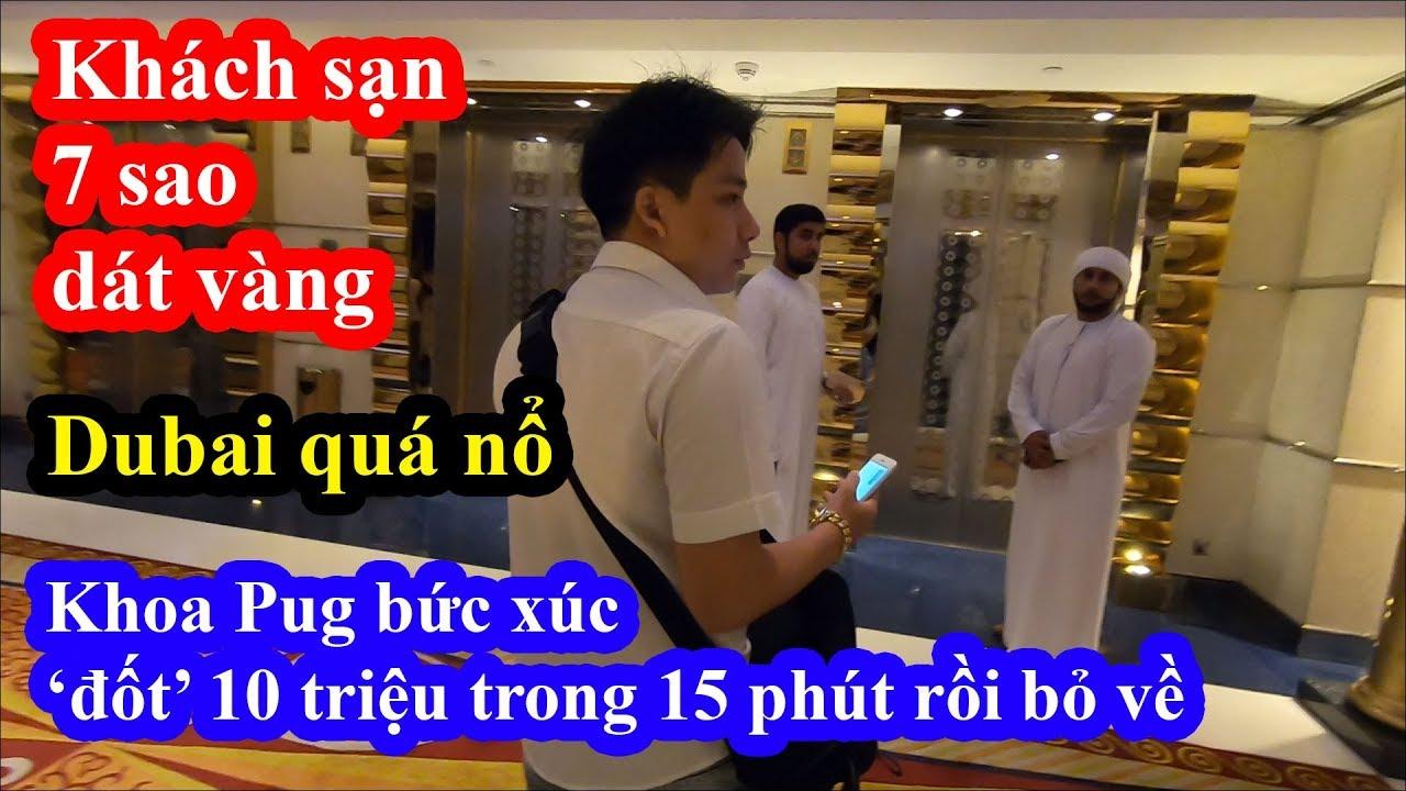 Download Khoa Pug bức xúc khi đốt tiền không xứng đáng trong khách sạn 7 sao Buji Al Arab siêu 'nổ' của Dubai