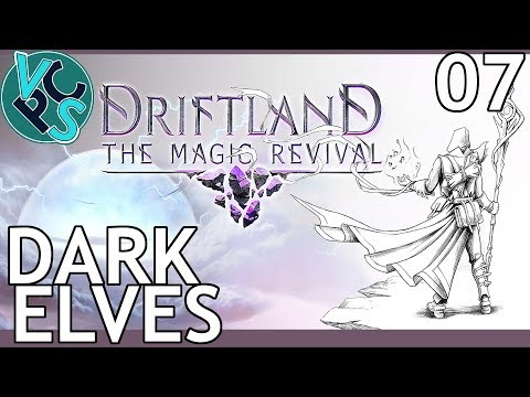 Driftland: The Magic Revival v0.4 EP07 - Dark Elves – Early Access RTS 4X Gameplay