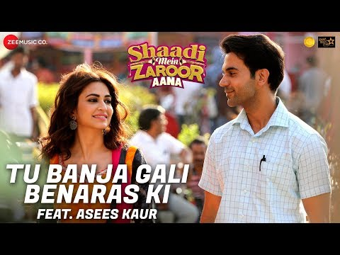 Tu Banja Gali Benaras Ki | Asees Kaur | Shaadi Mein Zaroor Aana | Rajkummar Rao, Kriti Kharbanda