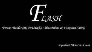 RemiX/ Verano Traidor (DJ DrUnK®)-Vilma Palma & Vampiros (2009)