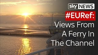 #EURef: Views From A Ferry In The Channel