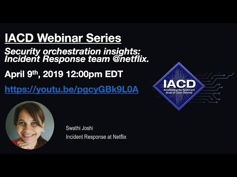 Security Orchestration Insights: Incident Response Team @netflix - IACD Webinar