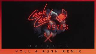 Play Matches (feat. ROZES) - Holl & Rush Remix