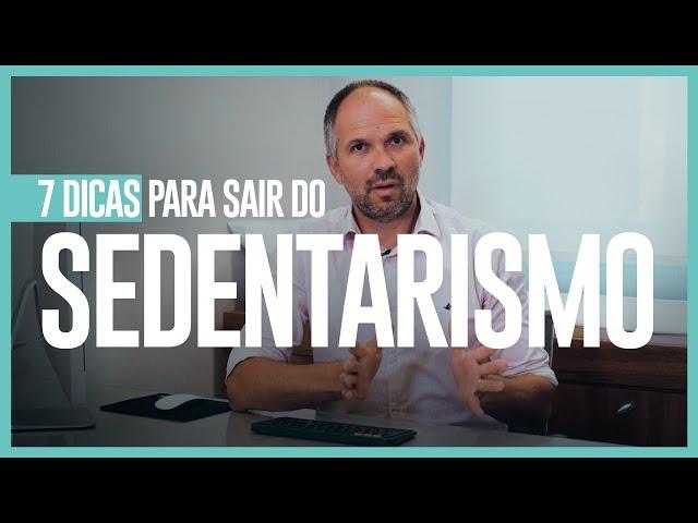 7 DICAS PARA SAIR DO SEDENTARISMO