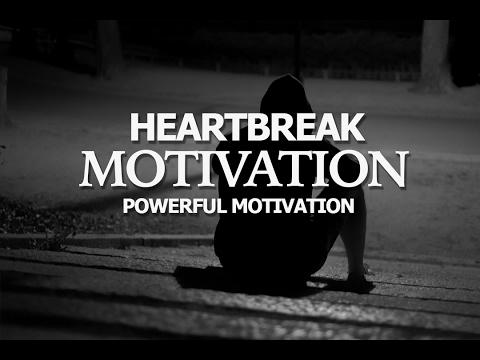 HEARTBREAK MOTIVATION | 2017 POWERFUL MOTIVATION