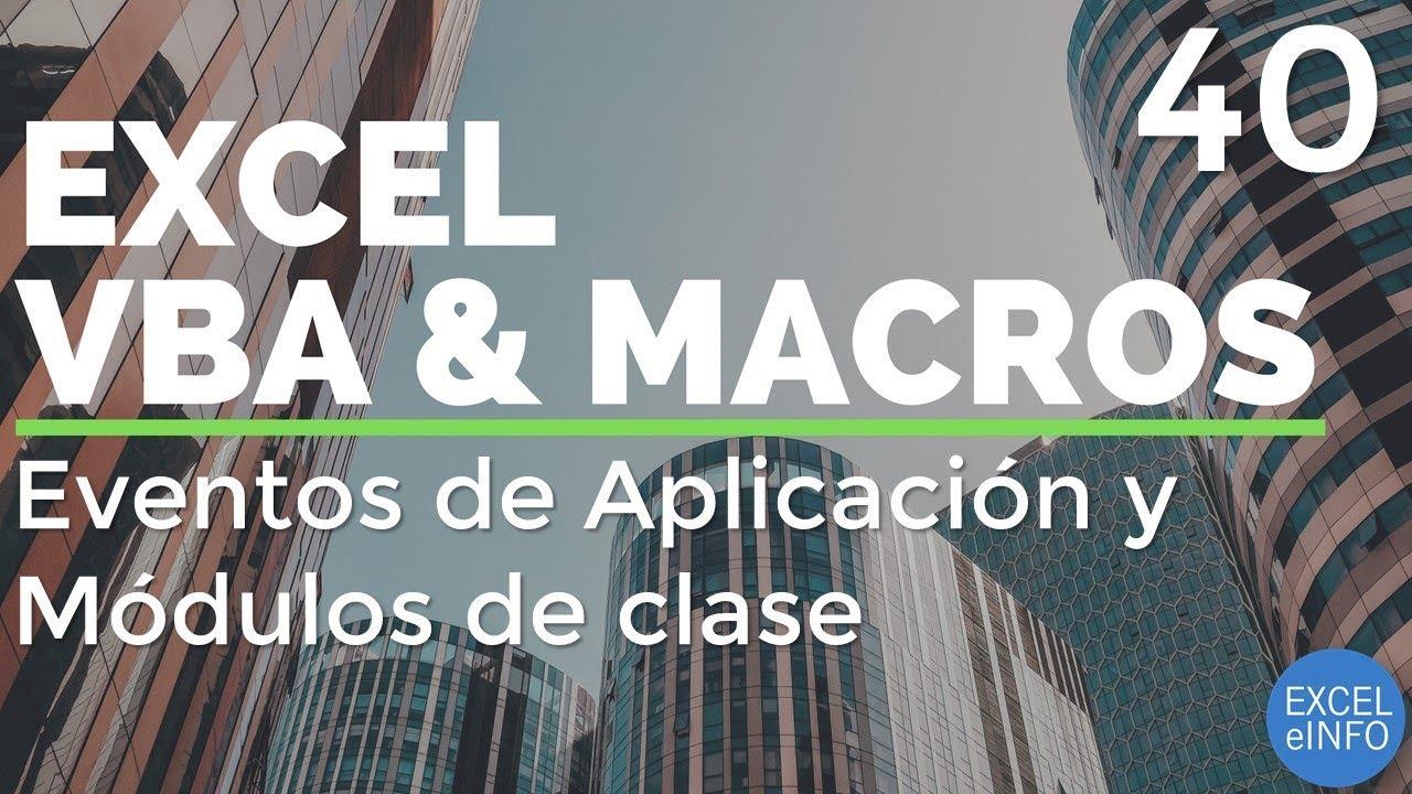 Curso Excel Vba Y Macros Cap 40 Eventos De Aplicación Y