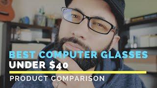 Best Computer Glasses | Under $40