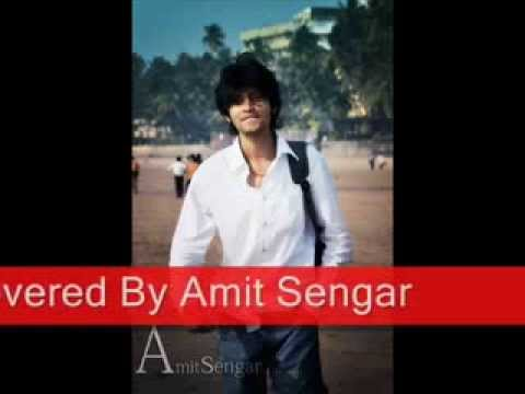 Aao Milo Chalo Moovie   Jab We Met   Covered By Amit Sengar wmv