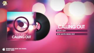 Ray Knox – Calling Out (Rob Mayth Remix Edit)