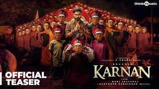 Karnan Official Teaser | Dhanush | Mari Selvaraj | Santhosh Narayanan | V Creations