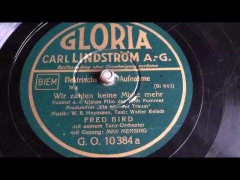 Fred Bird (Vocals Max Mensing) - Wir Zahlen Keine Miete Mehr - 78 rpm - Gloria GO10384