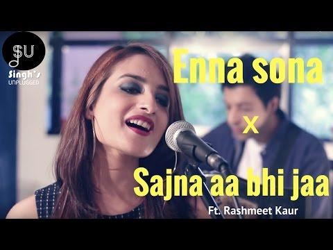 enna-sona-ar-rahman-ft.arijit-singh-(ok-jaanu)|sajna-aa-bhi-jaa--(singh's-unplugged--mashup-cover)