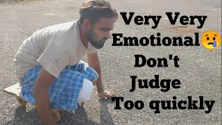 Very very emotional: Don't judge too quickly.