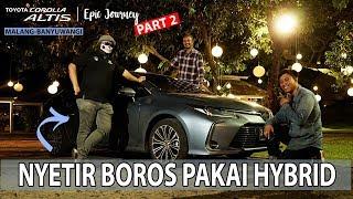 Toyota Corolla Altis HEV   ROADTRIP Part 2 ft: Fitra Eri & Ridwan Hanif