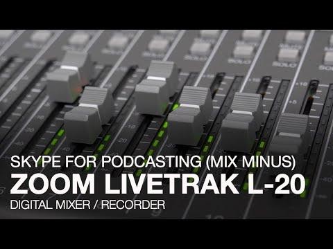 Zoom LiveTrak L20: Skype For Podcasting (Mix Minus)