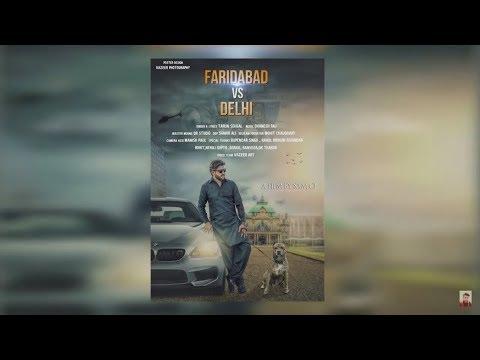 Faridabad Vs Delhi | Desi Haryanvi Song | Tarun Sehgal | 2017