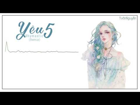 Rhymastic - YÊU 5 (Rhymastic Remix) 『Lyric Video』