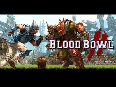 Let's Play Blood Bowl 2: Learning how to suck!  